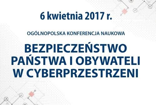 """Konferencja """"Bezpieczeństwo państwa i obywateli w cyberprzestrzeni"""""""
