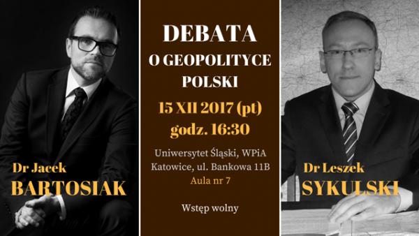 """Debata pt. """"Między Waszyngtonem a Pekinem"""". Dylematy polskiej polityki zagranicznej, Katowice – 15 XII 2017"""