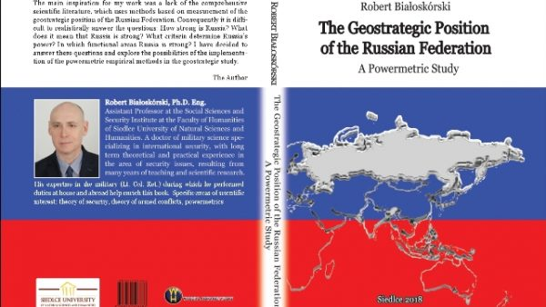Pobierz: dr hab. Robert Białoskórski: The Geostategic Position of the Russian Federation. A Powermetric Study