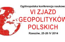 VI Zjazd Geopolityków Polskich – 25-26 IV 2014