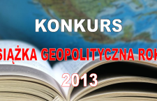 Ostatnie dni zgłaszania propozycji do konkursu Książka Geopolityczna Roku 2013