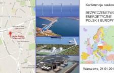 """Konferencja naukowa """"Bezpieczeństwo energetyczne Polski i Europy"""""""
