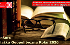 Znamy już listę książek zgłoszonych do konkursu Książka Geopolityczna Roku 2020!
