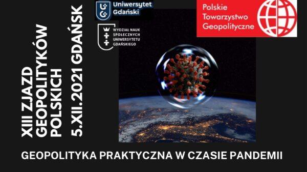 zapowiedź: XIII Zjazd Geopolityków Polskich – 5.XII.2021 r. Gdańsk, szczegóły wkrótce