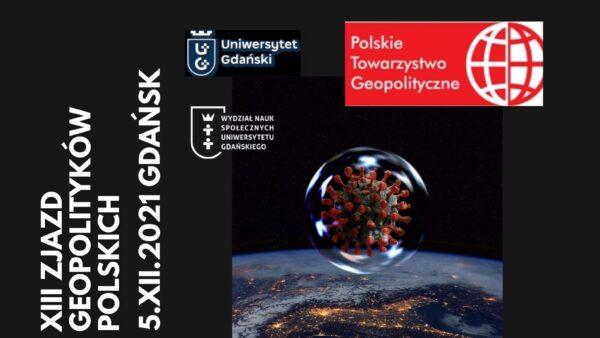 XIII ZJAZD GEOPOLITYKÓW POLSKICH, GDAŃSK, 5.XII.2021
